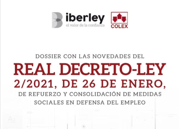 Real Decreto Ley 2/2021 de 26 de enero, de refuerzo y consolidación de medidas sociales en defensa del empleo