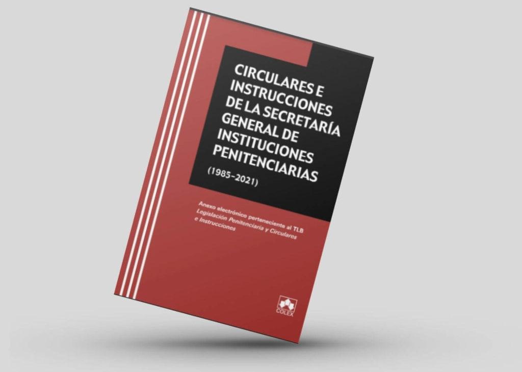 PDF CIRCULARES E INSTRUCCIONES DE LA SECRETARÍA GENERAL DE INSTITUCIONES PENITENCIARIAS
